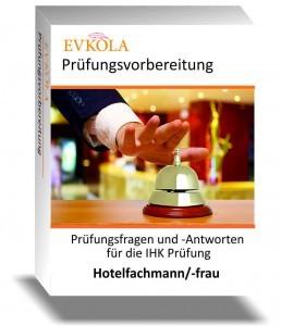 Prüfungsvorbereitung Prüfungsfragen Hotelfachmann Hotelfachfrau IHK Prüfung