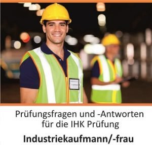 Prüfungsfragen Industriekaufmann - Prüfungsfragen Industriekauffrau
